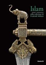 Islam. Armi e armature dalla collezione di Frederick Stibbert. Ediz. illustrata