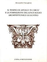 Il tempio di Apollo «In circo» e la formazione del linguaggio architettonico augusteo