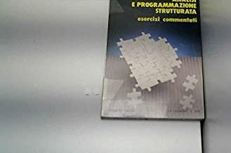 Analisi e programmazione strutturata. Esercizi commentati