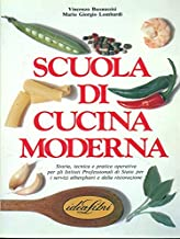 Scuola di cucina moderna. Ediz. illustrata