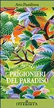 Prigionieri del paradiso
