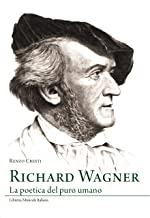 Richard Wagner. La poetica del puro umano