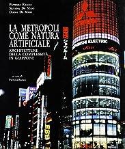 La metropoli come natura artificiale. Architettura della complessità in Giappone