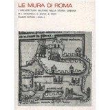 Le mura di Roma. L'architettura militare nella storia urbana (rist. anast.)