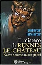 Il mistero di Rennes-le-Château. Nuove ricerche, nuove ipotesi