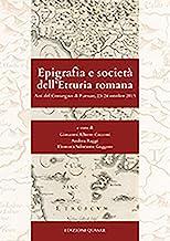 Epigrafia e società dell'Etruria romana. Atti del Convegno (Firenze, 23-24 ottobre 2015)