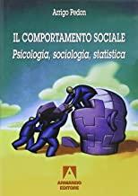 Il comportamento sociale. Psicologia, sociologia, statistica. Per il biennio