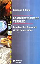 La comunicazione verbale. Problemi fondamentali di neurolinguistica