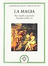 La magia. Nei secoli e secondo Giordano Bruno