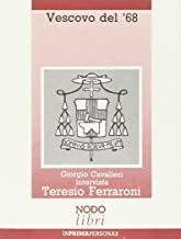 Vescovo del '68. L'esperienza umana e sacerdotale di Teresio Ferraroni