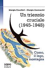 Un triennio cruciale (1945-1948). Como, il lago, la montagna