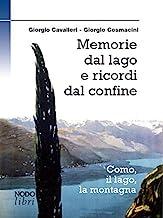 Memorie dal lago e ricordi dal confine. Como, il lago, la montagna
