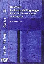 La forma del linguaggio. Studio sul «Tractatus logico-philosophicus»