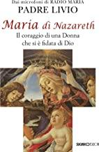 Maria di Nazareth. Il coraggio di una donna che si è fidata di Dio