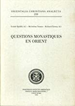 Questions monastiques en Orient