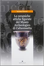 Le ceramiche attiche figurate del Museo Archeologico di Caltanisetta