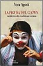 La figura del clown metafora della condizione umana. Da Shakespeare a Stephen King: la figura del clown tra letteratura e costume