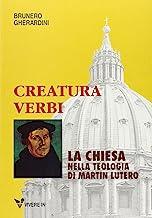 Creatura Verbi. La Chiesa nella teologia di Martin Lutero