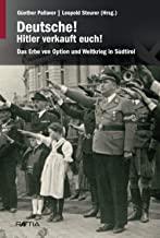 Deutsche! Hitler verkauft euch!: Das Erbe von Option und Weltkrieg in Südtirol