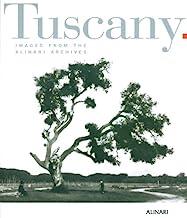 Tuscany. Images from the Alinari archives. Ediz. illustrata