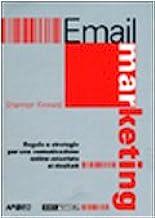 E-mail marketing. Regole e strategie per una comunicazione on line orientata ai risultati