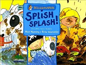 Splish splash! Un libro sull'acqua. Ediz. illustrata