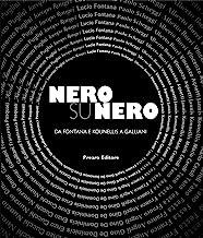 Nero su Nero. Da Fontana e Kounellis a Galliani. Ediz. illustrata