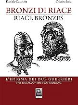 Bronzi di Riace. L'enigma dei due guerrieri. Ediz. italiana e inglese