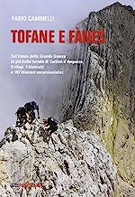 Tofane e Fanes. Sul fronte della Grande Guerra le più belle ferrate di Cortina d'Ampezzo. 9 rifugi, 4 bivacchi e 107 itinerari escursionistici