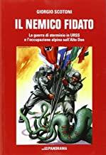 Il nemico fidato. La guerra di sterminio in URSS e l'occupazione alpina sull'Alto Don
