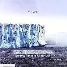 Antarctica l'ultima frontiera del turismo