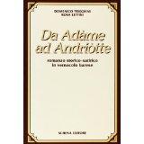 Da Adame ad Andriotte. Romanzo storico-satirico in vernacolo barese