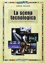 La scena tecnologica. Dal video in scena al teatro interattivo