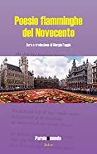 Poesie fiamminghe del Novecento. Ediz. italiana e olandese