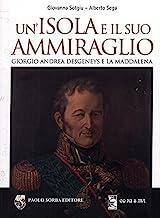Un'isola e il suo ammiraglio. Giorgio Andrea Desgeneys e La Maddalena