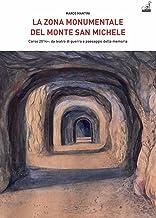 La Zona Monumentale del Monte San Michele. Carso 2014: da teatro di guerra a paesaggio della memoria