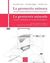 La geometria animata. Lezioni multimediali di geometria descrittiva-La geometría animada. Lecciones multimedia de geometría descriptiva. Con DVD video