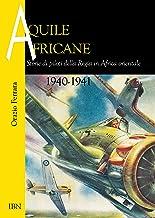 Aquile africane. Storie di piloti della Regia in Africa Orientale (1940-1941)