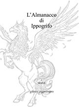 L'almanacco di Ippogrifo. Ediz. integrale