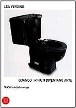 Quando i rifiuti diventano arte. Trash rubbish mongo. Ediz. illustrata
