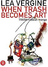 When Trash Becomes Art: TRASH Rubbish Mongo