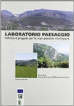 Laboratorio paesaggio. Indirizzi e progetti per le aree protette marchigiane