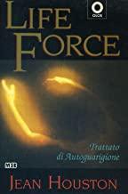 Life force. Trattato di autoguarigione