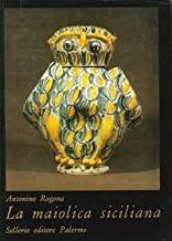 La maiolica siciliana dalle origini all'800