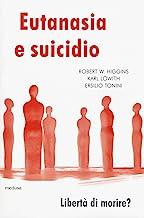 Eutanasia e suicidio. Liberi di morire?