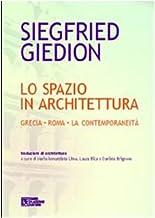 Lo spazio in architettura. Grecia. Roma. La contemporaneità