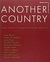 Another country. London painters in dialogue with modern italian art Tony Beavn, Arturo Di Stefano, Luke Elwes Timothy Hyman, Andrzej Jackowski, Merlin James