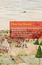 Sigismondo Pandolfo Malatesta. Oggetti, relazioni e consumi alla corte di un signore del tardo Medioevo