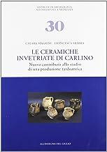 Le ceramiche invetriate di Carlino. Nuovo contributo allo studio di una produzione tardoantica