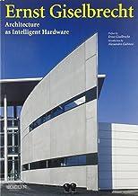 Ernst Giselbrecht. Architecture as intelligent hardware